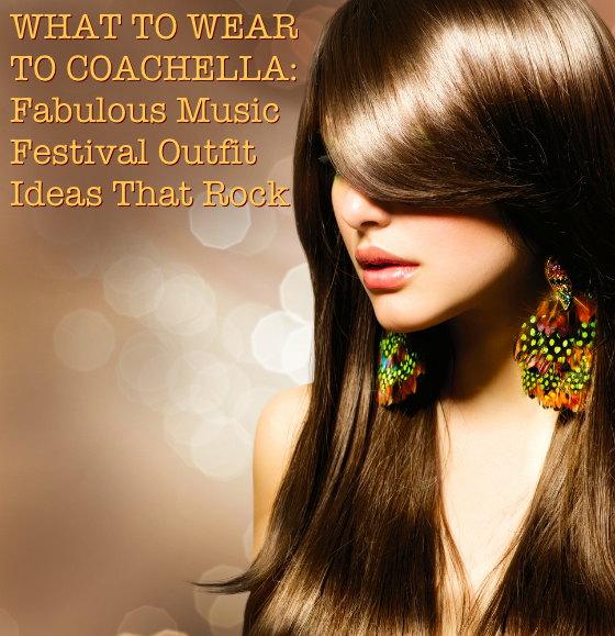 What To Wear To Coachella Music Festival Outfit Ideas
