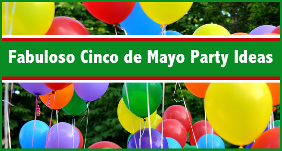 Fabuloso Cinco de Mayo Party Ideas