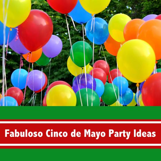 Fabuloso Cinco de Mayo Party Ideas