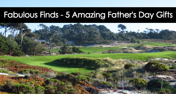 Fabulous Finds 5 Amazing Fathers Day Gifts - Golf Tournament