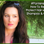 #PanteneProtect: How To Repair and Protect Hair with Pantene Shampoo & Conditioner