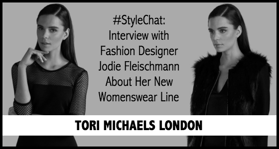 Fashion Designer Jodie Fleischmann Launches The Tori Michaels London Line