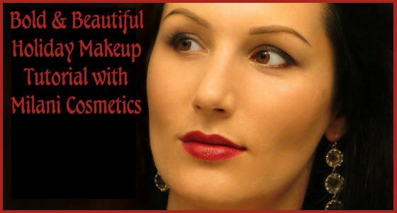 Bold and Beautiful Holiday Makeup Tutorial with Milani Cosmetics