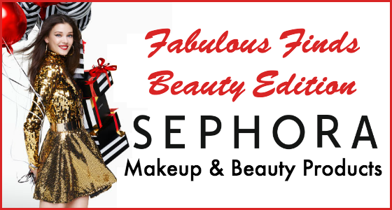 Fabulous Finds Beauty Edition - Sephora VIB Sale on Makeup and Beauty Products