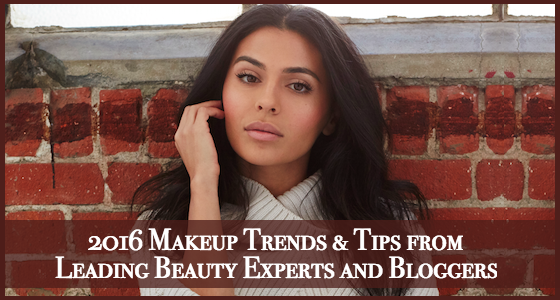 2016 Makeup Trends & Tips from Leading Beauty Experts and Bloggers