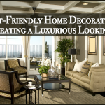 Budget-Friendly Home Decorating Tips for Creating a Luxurious Looking Home