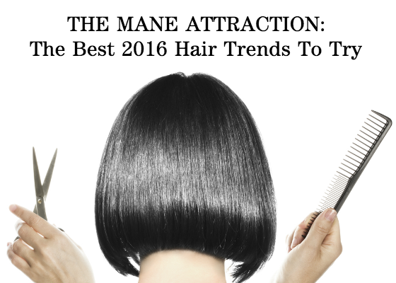 The Mane Attraction: The Best 2016 Hair Trends To Try
