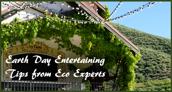 Earth Day Entertaining Tips from Eco Experts