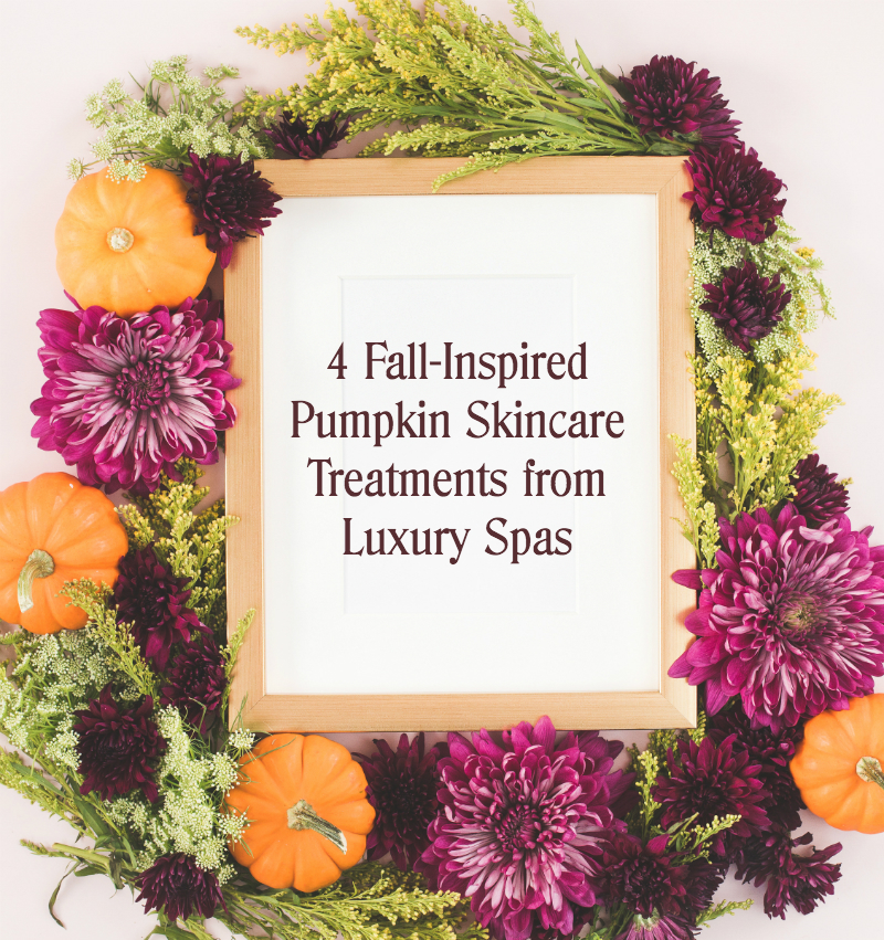 4 Fall-Inspired Pumpkin Skincare Treatments from Luxury Spas