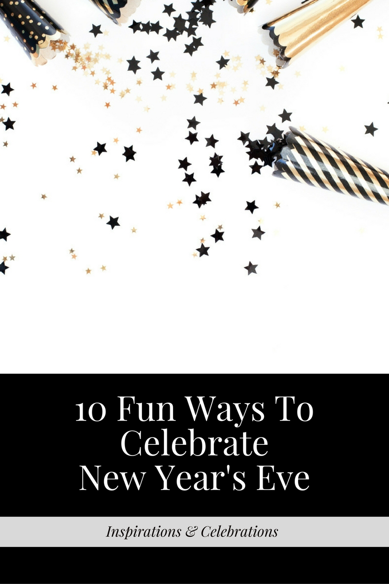10 Fun Ways To Celebrate New Year's Eve