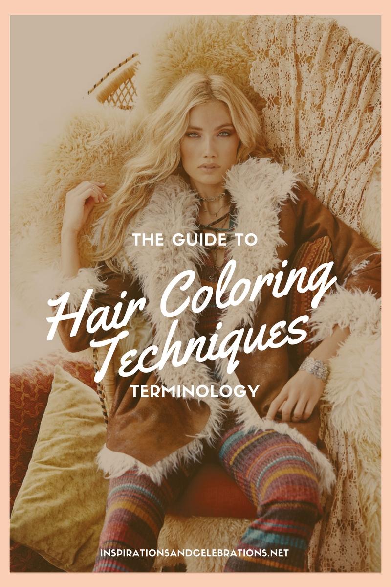 The Guide to Hair Coloring Techniques Terminology