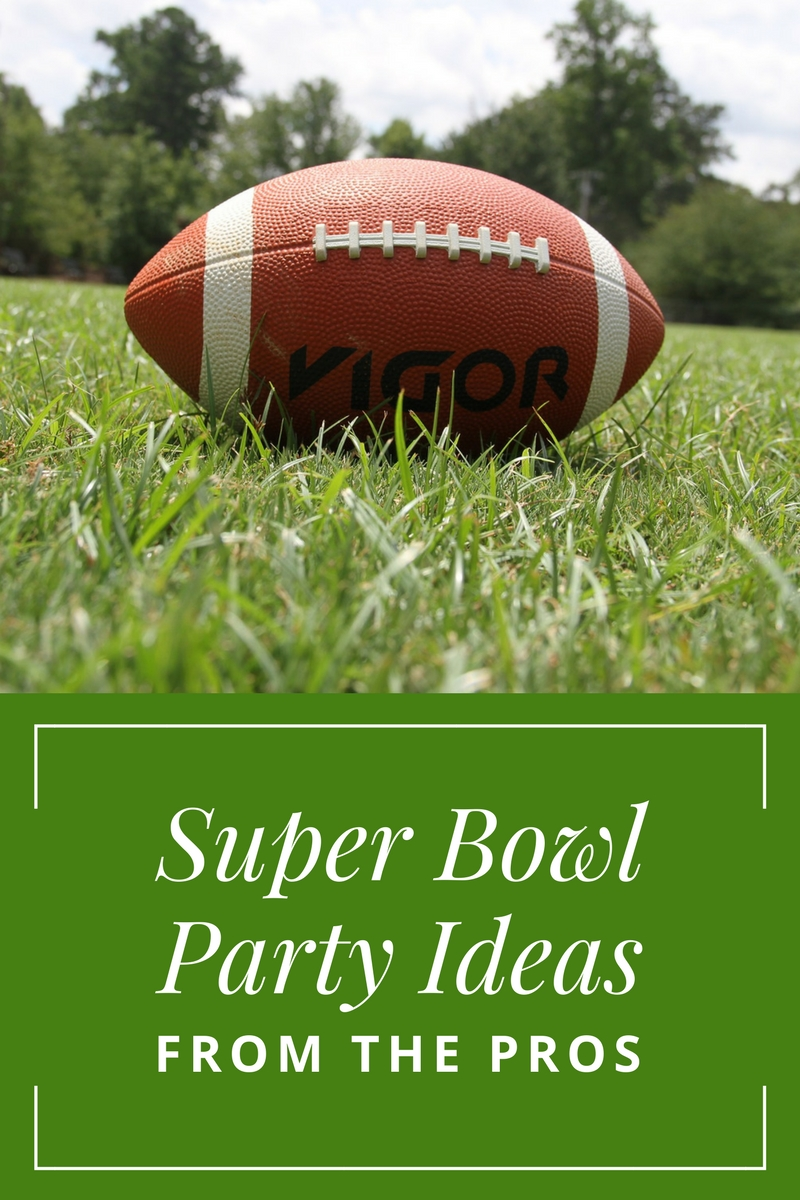 Super Bowl Party Ideas from The Pros