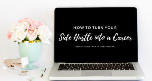 #GirlBoss Guide: Expert Tips on How To Turn Your Side Hustle into a Career