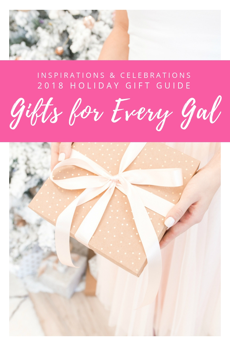 Inspirations & Celebrations 2018 Holiday Gift Guide - Gifts for Every Gal