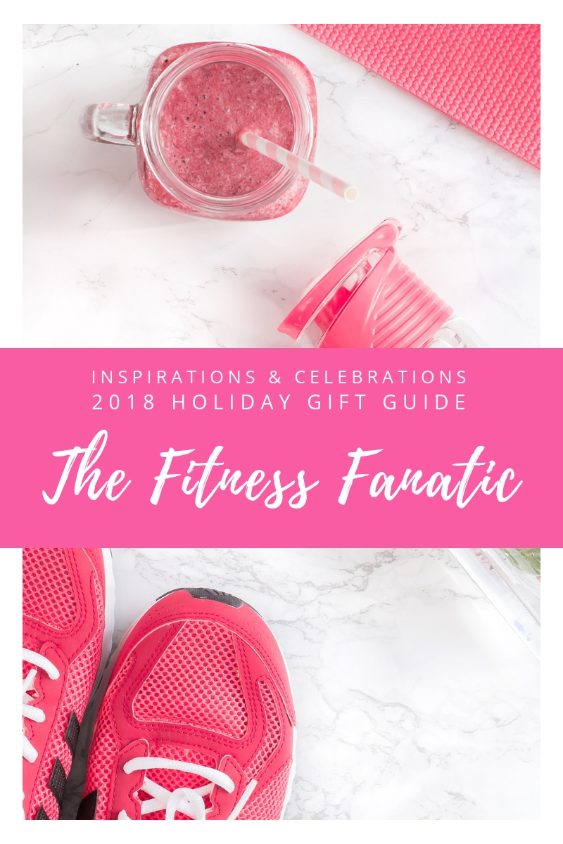 Inspirations & Celebrations 2018 Holiday Gift Guide - The Fitness Fanatic