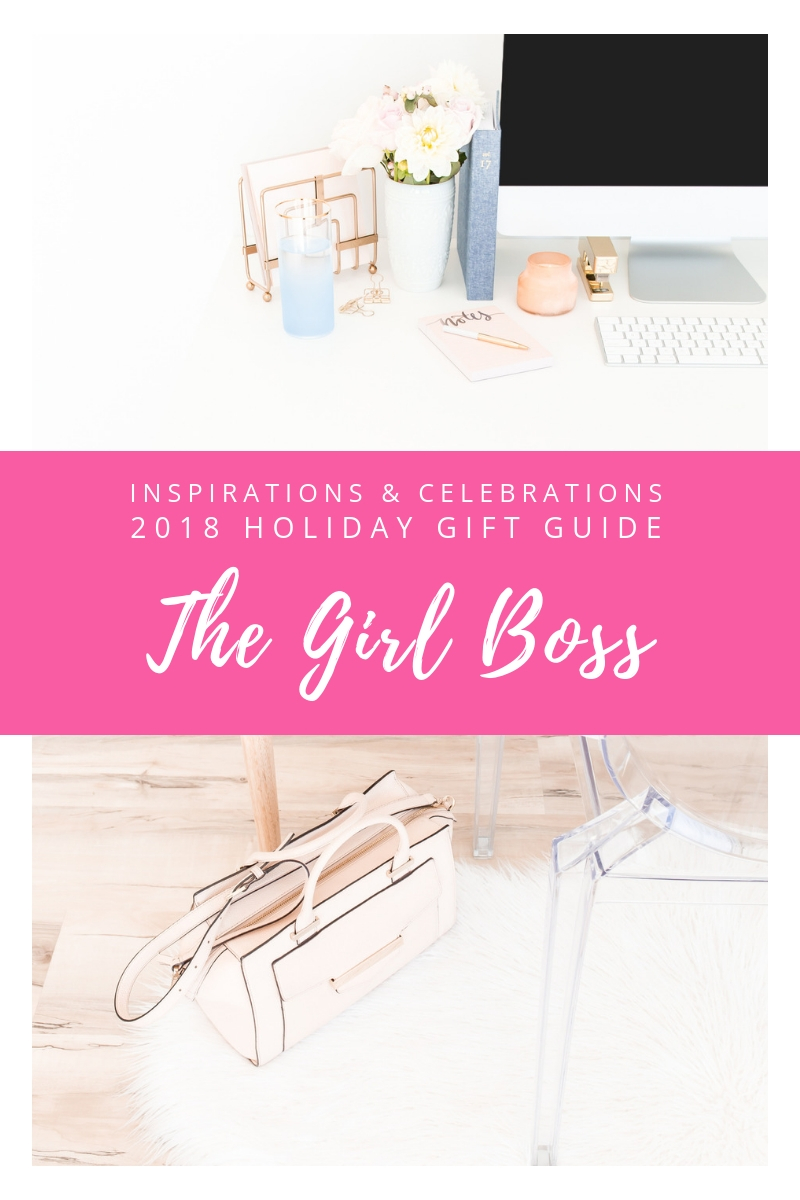 Inspirations & Celebrations 2018 Holiday Gift Guide - The Girl Boss