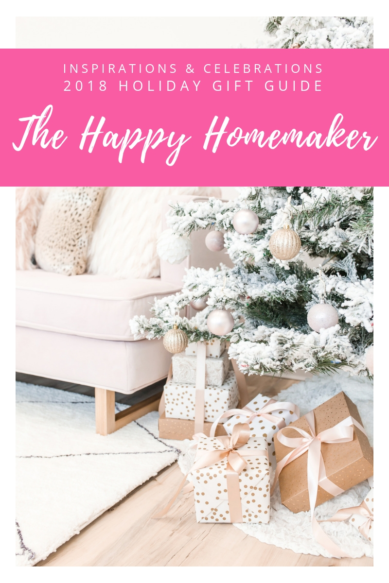 Inspirations & Celebrations 2018 Holiday Gift Guide - The Happy Homemaker