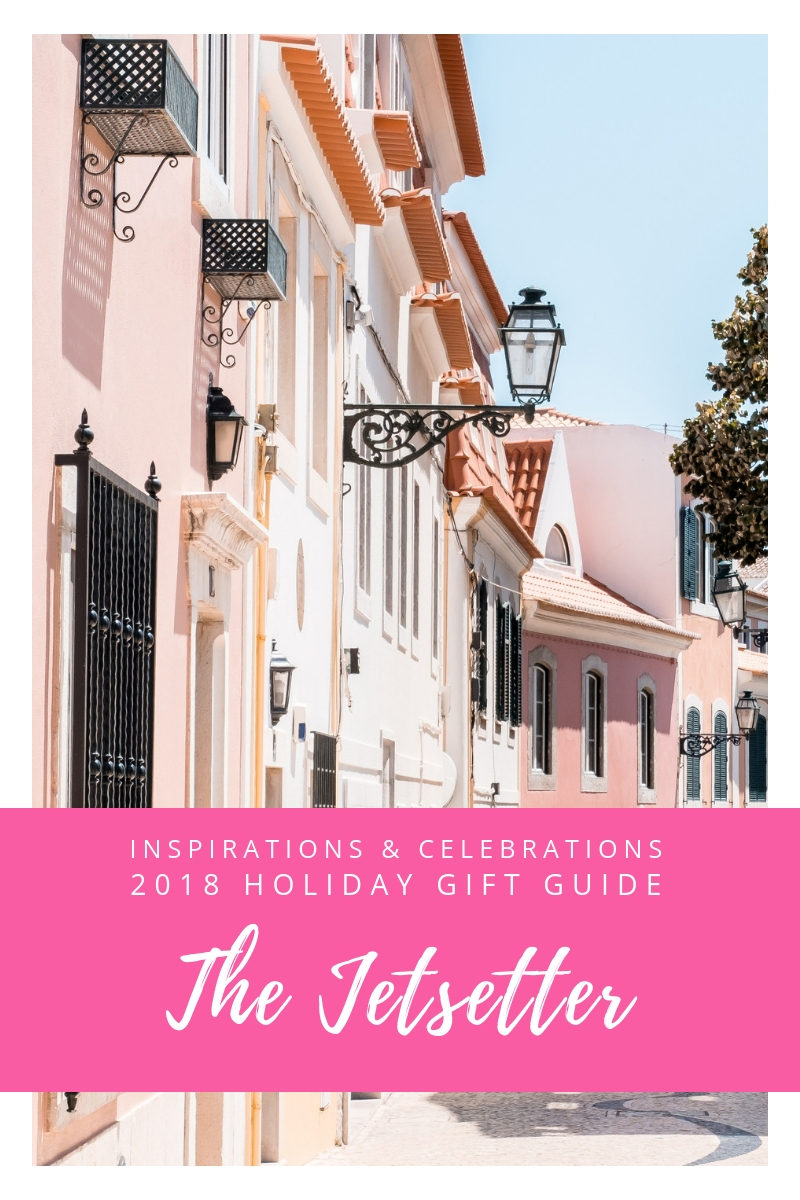Inspirations & Celebrations 2018 Holiday Gift Guide - The Jetsetter