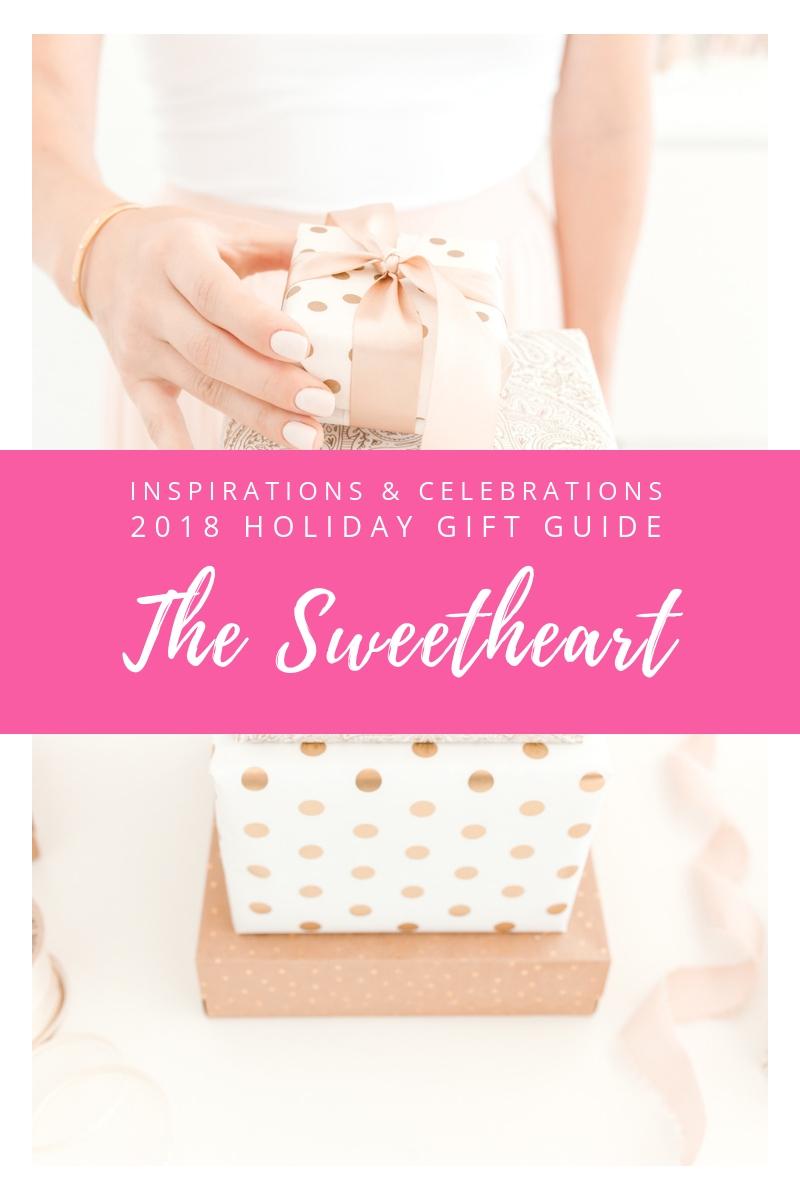 Inspirations & Celebrations 2018 Holiday Gift Guide - The Sweetheart