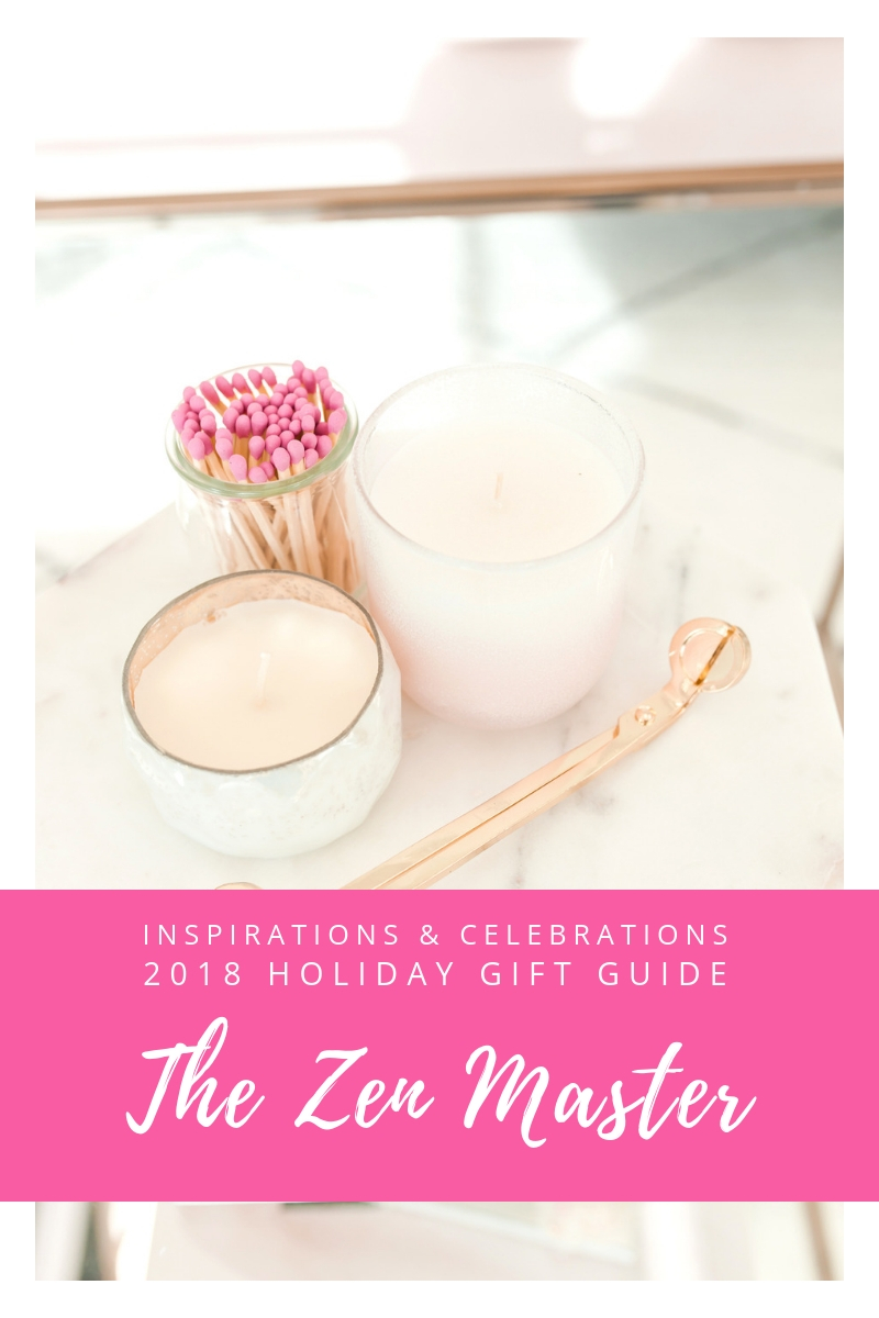 Inspirations & Celebrations 2018 Holiday Gift Guide - The Zen Master