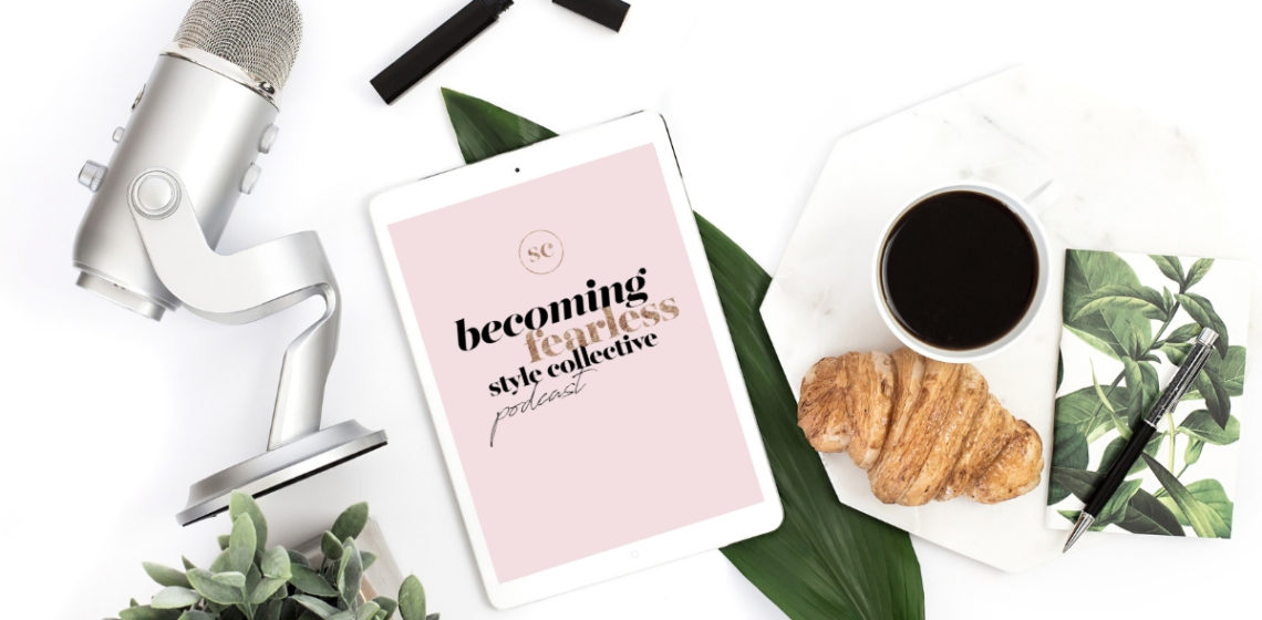 Becoming Fearless Podcast - Style Collective