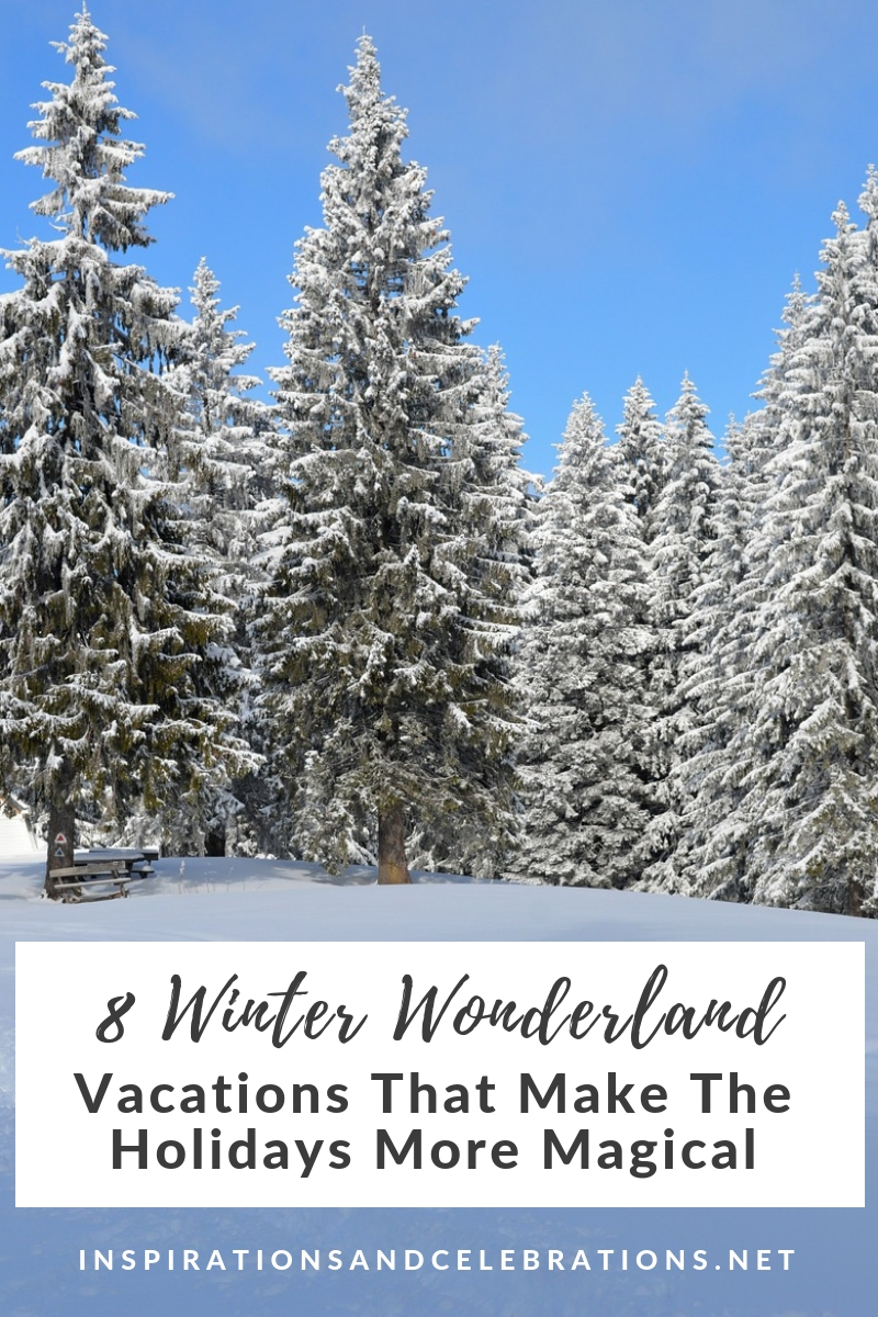 8 Winter Wonderland Vacations That Make The Holidays More Magical